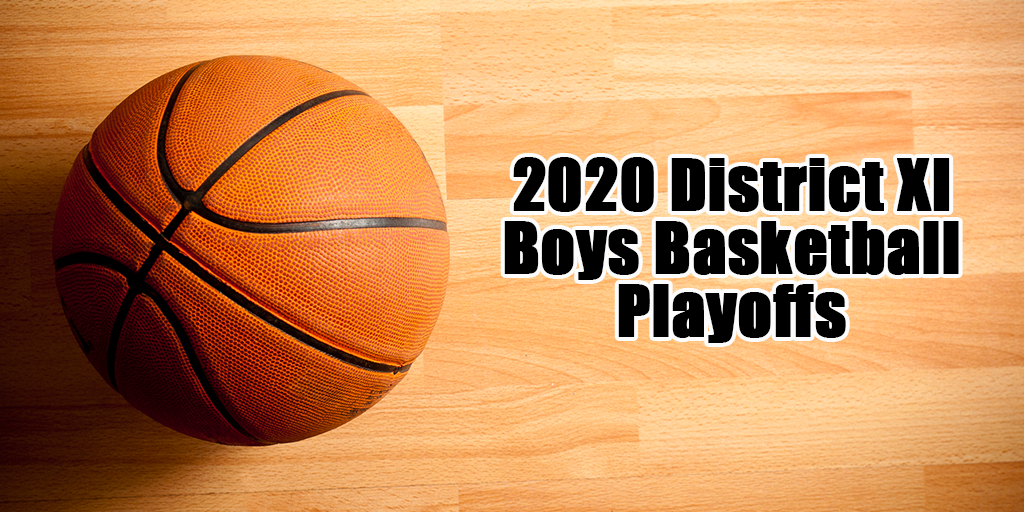 2020 District XI Boys Basketball Playoff Schedule and Results