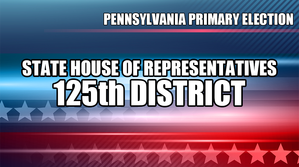 Previewing the Race for PA State House 125th District