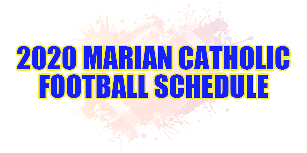 🏈 2020 Marian Catholic Football Schedule