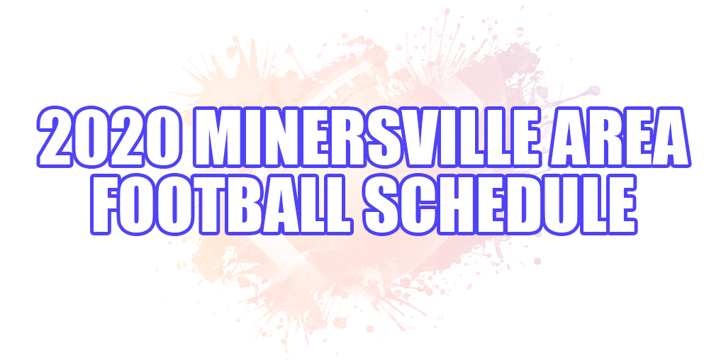 🏈 2020 Minersville Area Football Schedule