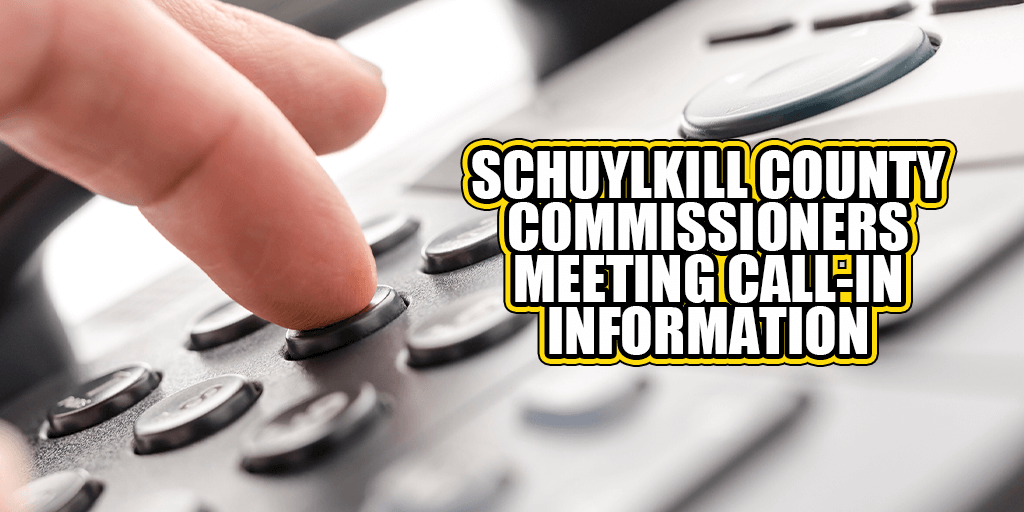 Call-in Information, Agenda for Schuylkill County Commissioners Meeting for Aug. 20